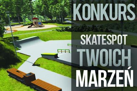 Ogólnopolski konkurs Skatespot Twoich marzeń